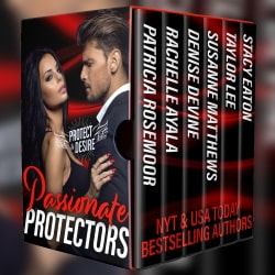 Passionate Protectors:<br />How Love & Danger Combust<br />(Protect & Desire Book 3)